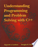 Understanding Programming and Problem Solving with C++