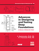 Advances in Designing and Testing Deep Foundations