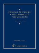 Criminal Procedure: Cases, Materials, and Questions