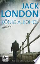 König Alkohol  : Roman