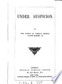 Under suspicion  By the author of  Orphan sisters