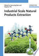 """Industrial Scale Natural Products Extraction"" by Hans-Jörg Bart, Stephan Pilz"