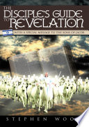 The Disciple S Guide To Revelation