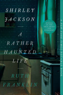 Shirley Jackson  A Rather Haunted Life