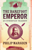 The Barefoot Emperor  An Ethiopian Tragedy
