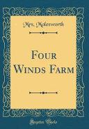 Four Winds Farm  Classic Reprint