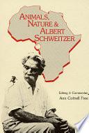 Animals, Nature and Albert Schweitzer