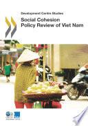Development Centre Studies Social Cohesion Policy Review Of Viet Nam