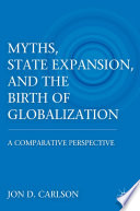 Myths State Expansion And The Birth Of Globalization
