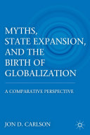 Myths, State Expansion, and the Birth of Globalization [Pdf/ePub] eBook
