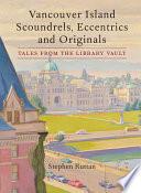 Vancouver Island Scoundrels  Eccentrics and Originals Book PDF