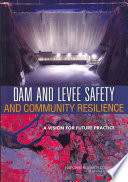 Dam and Levee Safety and Community Resilience