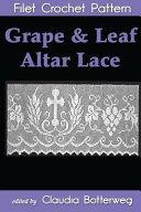 Grape   Leaf Altar Lace Filet Crochet Pattern