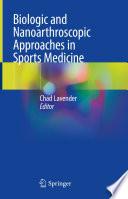 Biologic and Nanoarthroscopic Approaches in Sports Medicine Book