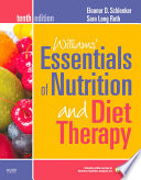 """Williams' Essentials of Nutrition and Diet Therapy Revised Reprint E-Book"" by Eleanor Schlenker, Sara Long Roth"