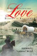 A New Beginning Love Blooms in Kentucky ebook