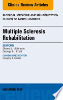 Multiple Sclerosis Rehabilitation, An Issue of Physical Medicine and Rehabilitation Clinics,