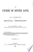 The Course of Divine Love. An Incentive to Practical Christianity