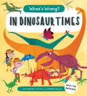 What s Wrong  in Dinosaur Times