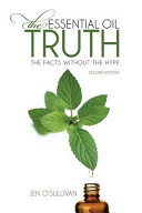 The Essential Oil Truth Second Edition