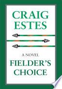 Fielder s Choice