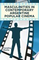 Masculinities in Contemporary Argentine Popular Cinema