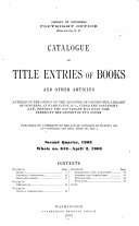 Catalogue of Title Entries of Books and Other Articles Entered in the Office of the Register of Copyrights  Library of Congress  at Washington  D C