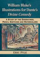 William Blake s Illustrations for Dante s Divine Comedy
