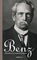 Carl Benz. Lebensfahrt Eines Deutschen Erfinders