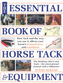 The Essential Book of Horse Tack   Equipment
