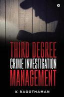 Third Degree Crime Investigation Management