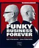 Funky business forever : cómo disfrutar con el capitalismo