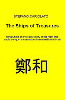 The Treasures Ships  Ming China on the seas  history of the Fleet that could conquer the world and vanished into thin air
