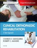 """Clinical Orthopaedic Rehabilitation: A Team Approach E-Book"" by Charles E Giangarra, Robert C. Manske"