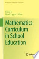 """Mathematics Curriculum in School Education"" by Yeping Li, Glenda Lappan"