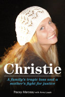 Christie  A Family s Tragic Loss and a Mother s Fight for Justice