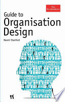 """""""Guide to Organisation Design: Creating high-performing and adaptable enterprises"""" by Naomi Stanford"""