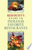 Reid Duffy s Guide to Indiana s Favorite Restaurants  Updated Edition