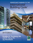 Significant Changes to the International Building Code   2015 Edition Book