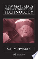 New Materials  Processes  and Methods Technology Book