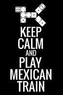 Keep Calm and Play Mexican Train
