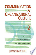 Communication and Organizational Culture  : A Key to Understanding Work Experiences