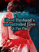 Ghost Husband   s uncontrolled Love