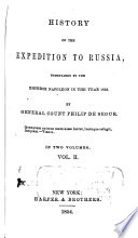 History of the Expedition to Russia, Undertaken by the Emperor Napoleon in the Year 1812