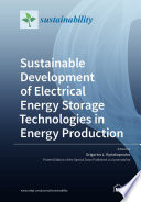 Sustainable Development of Electrical Energy Storage Technologies in Energy Production