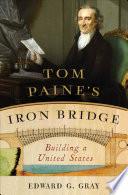 Tom Paine S Iron Bridge Building A United States