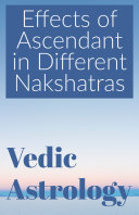 Effects of Ascendant in Different Nakshatras
