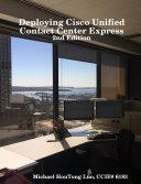 Deploying Cisco Unified Contact Center Express