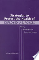 Strategies to Protect the Health of Deployed U S  Forces