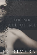 Drink All of Me